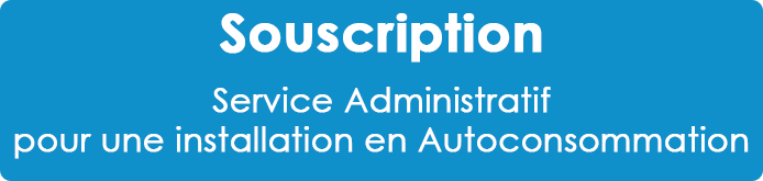 Souscription service administratif kit autoconsommation