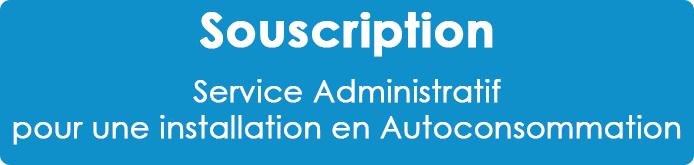 Souscription service administratif kit autoconsommation